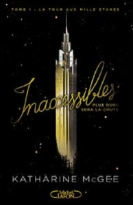 inaccessibles tome 1 la tour au mille étages katharine mcgee